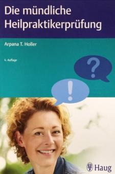 Holler - Die mündliche Heilpraktiker-Prüfung